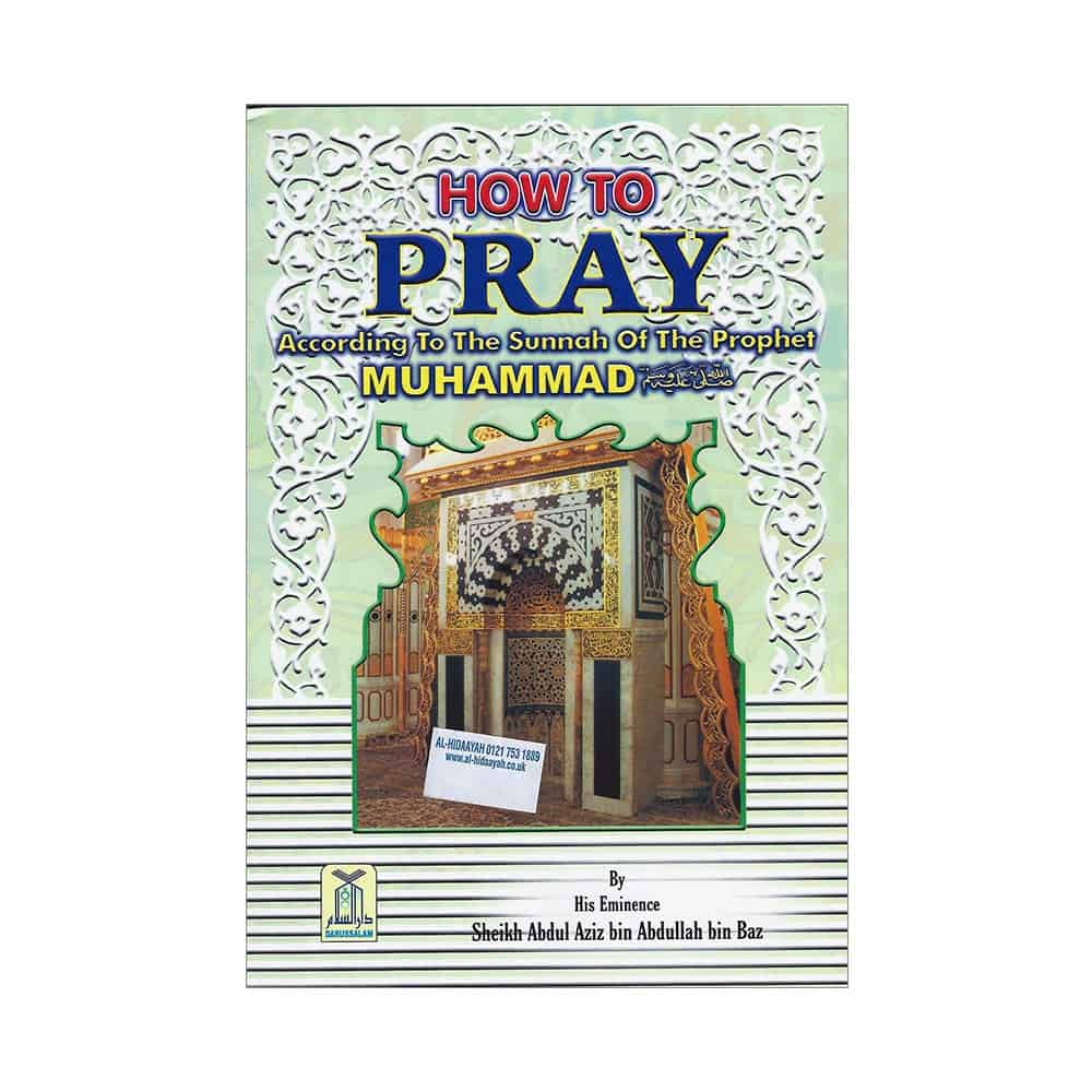 How to pray according to the sunnah of prophet Muhammad (SAW)